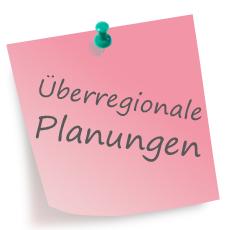 Überregionale Planungen